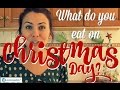 What do you eat on Christmas Day?