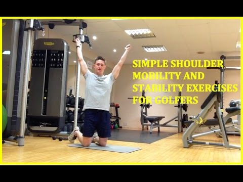 Simple Shoulder Mobility and Stability for Golfers