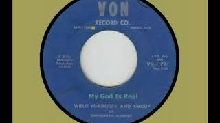 My God Is Ręal - Willie McKinstry ( Better Quality )