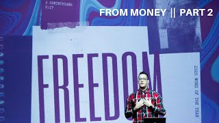 FREEDOM // From Money - Part 2