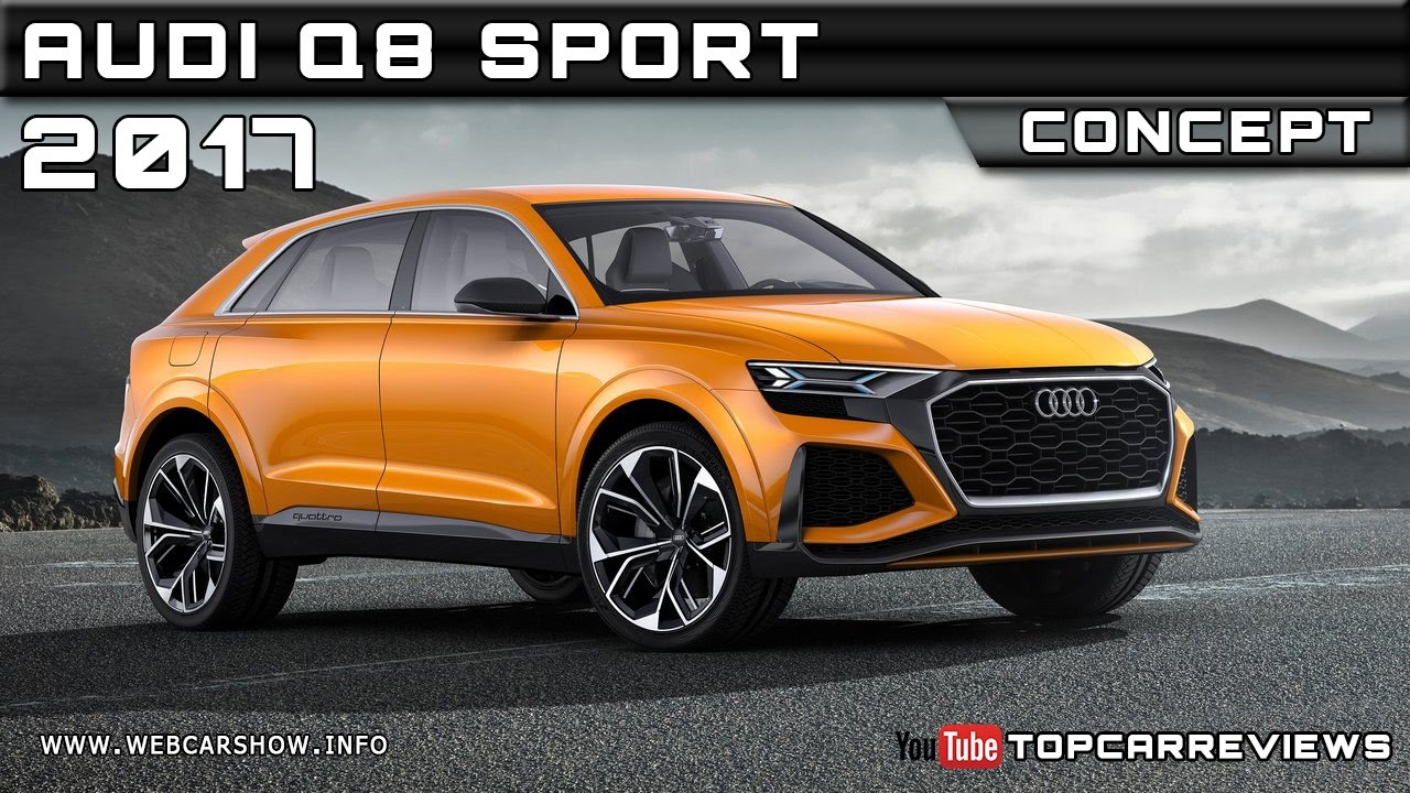 2017 audi q8 sport concept review rendered price specs release date youtube