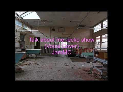 Ecko Show Talk About Me (Vocal Cover)JamMC