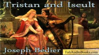 TRISTAN AND ISOLDE - Tristan and Iseult by Joseph Bedier - complete unabridged audiobook - ROMANCE
