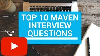 Top 10 Maven Basic Interview Questions And Answers Maven Build Tool Interview Questions