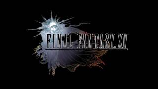 Final Fantasy XV - The Last Bastion (Chapter 14) Theme Extended