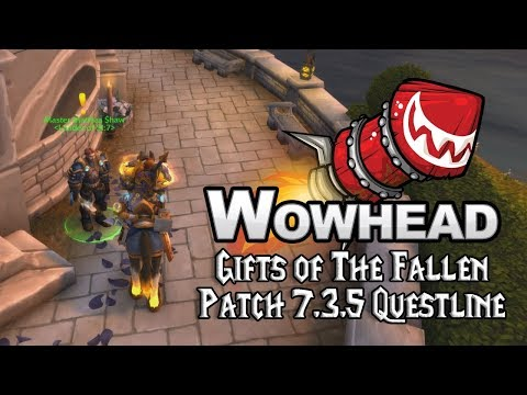 Gifts of The Fallen - Patch 7.3.5 Questline