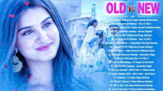 Old Vs New Bollywood Mashup Songs 2021 | Latest Romantic Hindi Mashup 2021:90's Bollywood Mashup
