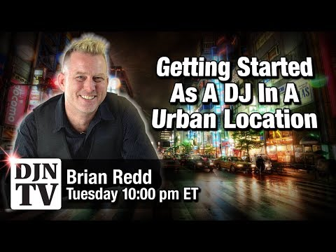 Getting Started As A DJ In A Metro Urban Area with Brian S Redd and John Young | #DJNTV