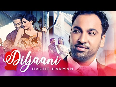 "Harjit Harman: ""Diljaani"" Full Video Song 