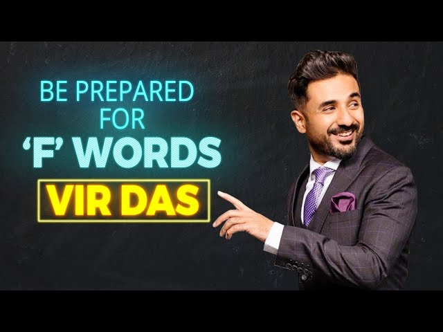 @Vir Das | Be prepared for 'F' WORDS, Swearing and S** in my Shows along with Love, Politics, Sports