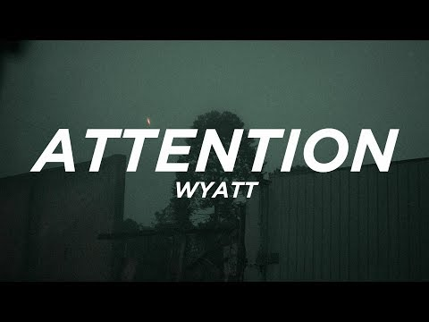 Wyatt - Attention (Lyrics)