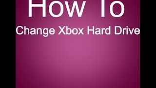 How to Change the Hard drive For: (Xbox 360 E)
