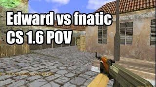 POV: Edward vs. fnatic @IEM 6 Na'Vi CS 1.6 Demo