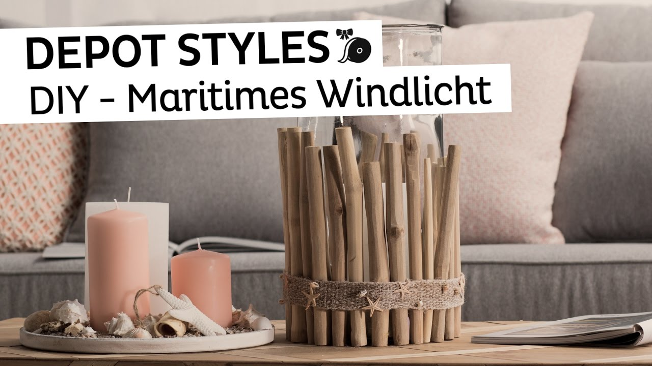 depot styles maritimes windlicht selbstgebastelt diy maritime deko youtube. Black Bedroom Furniture Sets. Home Design Ideas