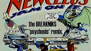 NEWCLEUS-JAM ON IT- the breakniks [psychosis] remix.2006©