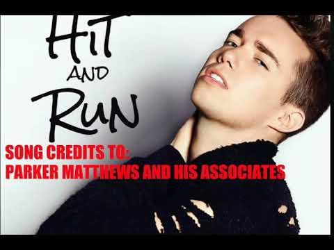Hit and Run - Parker Matthews fan lyric