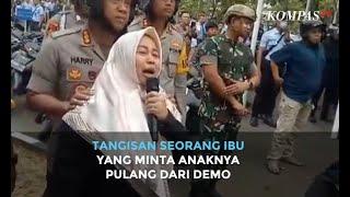 Tangisan Seorang Ibu yang Minta Anaknya Pulang dari Demo di DPR