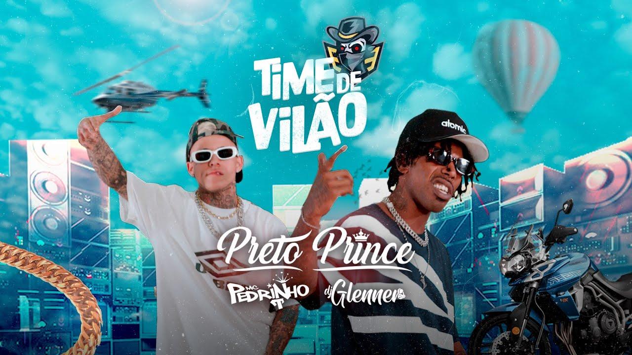 MC Pedrinho e Preto Prince - Time de Vilão (Clip Oficial) DJ Glenner