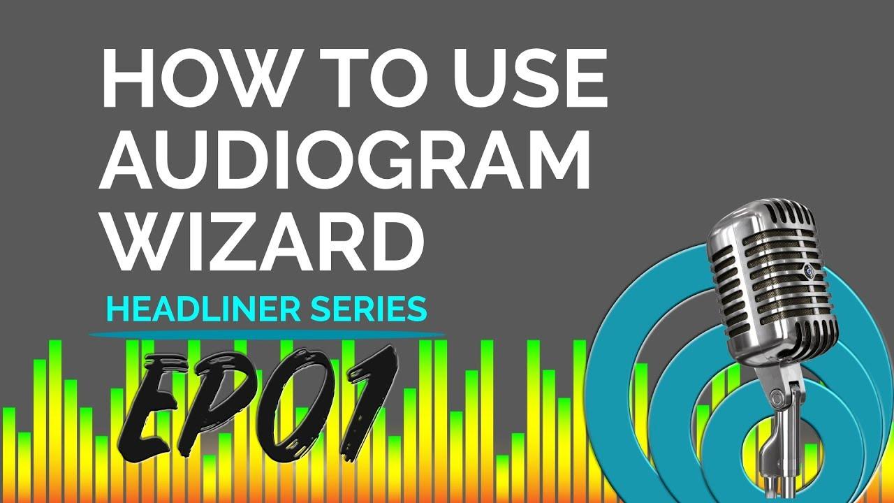 Headliner Video Series - EP1 How to Create Audiogram Video with Headliner Audiogram Wizard 1