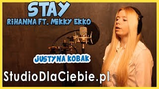 Stay - Rihanna ft. Mikky Ekko (cover by Justyna Kobak) #1079