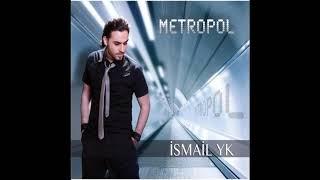 İsmail YK - Metropol (Full Albüm)