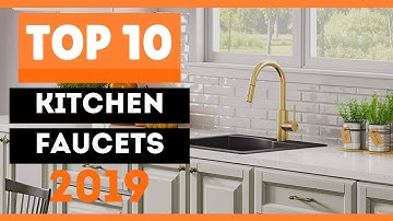 ⭐️ Best Kitchen Faucets 2019   Top 10 Kitchen Faucets This Year ⭐️