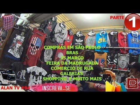 COMPRAS SÃO PAULO, FEIRA DA MADRUGADA, BRAS, 25 MARÇO, SHOPPING TUPAN PARTE 1 ALAN TV #94