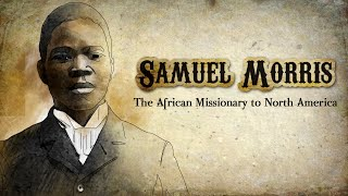 Samuel Morris | The African Mission to North America | Full Movies | Elijah J Tarpeh