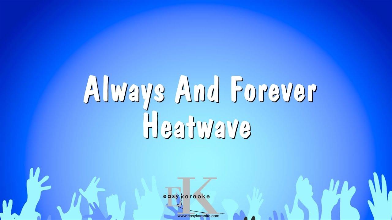 Download Always And Forever - Heatwave (Karaoke Version)