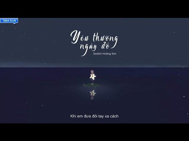 Yêu Thương Ngày Đó - lyrics - Soobin Hoàng Sơn