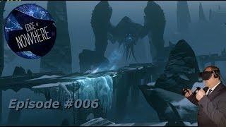 Edge of Nowhere VR - Wir müssen da vorbei - #006 - [Deutsch] [HD+] [Oculus Rift]