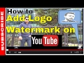 How to Add Logo - Watermark to YouTube Videos || 2017 || SEO