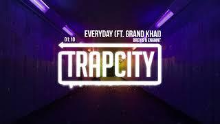 Brevis ENGMNT Everyday Ft Grand Khai Lyrics
