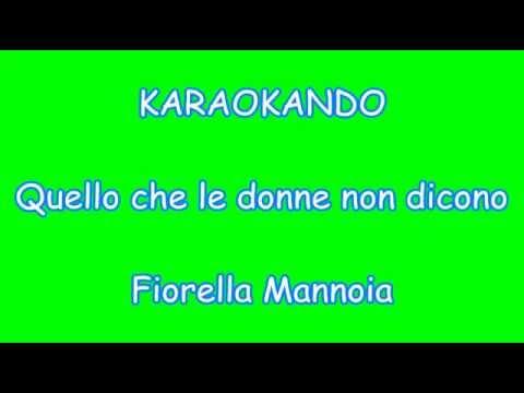 Karaoke Italiano - Quello che le donne non dicono - Fiorella Manoia ( Testo )