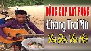 Anh Hải Mù Hát Rong Cực Hay - Vừa Đàn Vừa Hát | Hát Văn Tại Đền Chầu Lục