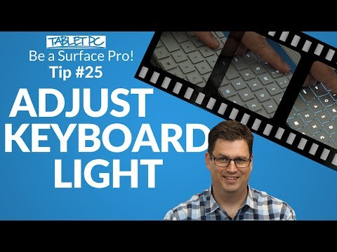 Be a Surface Pro! How to adjust your Surface keyboard backlight
