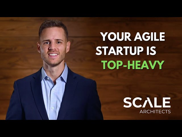 Your agile startup is top heavy