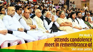 PM Modi attends condolence meet in remembrance of Shri Arun Jaitley