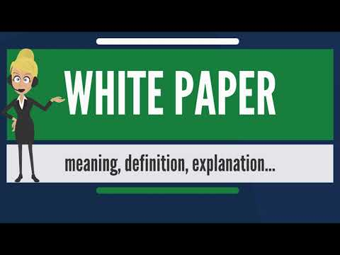 What is WHITE PAPER? What does WHITE PAPER mean? WHITE PAPER meaning, definition & explanation