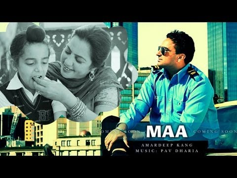 Maa - Amardeep Kang | Pav Dharia - My Turn | Latest Punjabi Songs 2016  HD