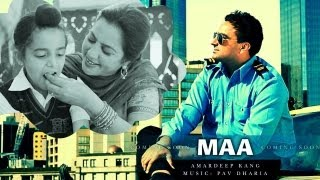 Maa - Amardeep Kang | Pav Dharia - My Turn | Latest Punjabi Songs 2013  HD