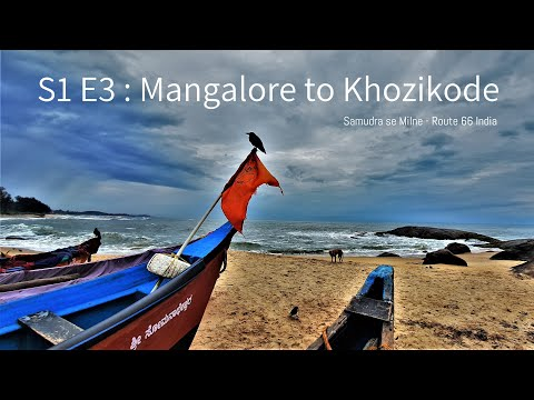Pune To Kanyakumari Road Trip : S1 E3 : Mangalore To Khozikode - Samudra Se Milne On Route 66 India
