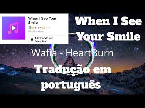 When I See Your Smile  Tik Tok Tradução + Lyrics
