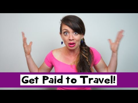 TRAVEL TIPS: GETTING PAID TO TRAVEL