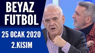 Beyaz Futbol 25 Ocak 2020 Kısım 2/2 -Beyaz TV