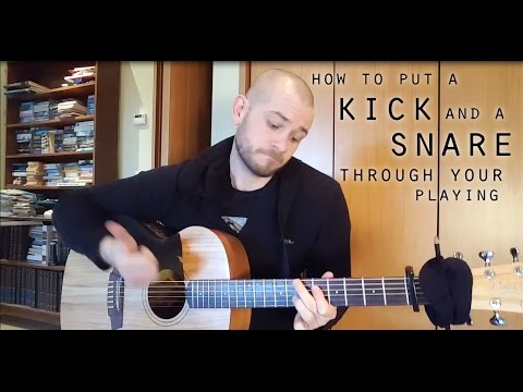 Percussive Guitar Lesson:How to put a kick and a snare through your playing