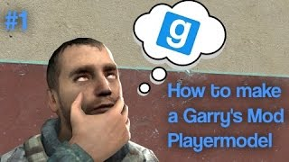 How to Make a Garry's Mod Playermodel: Setting Up