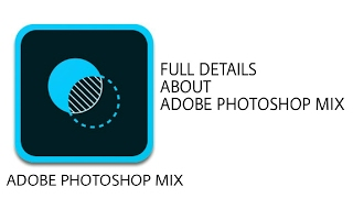 Full details about Adobe Photoshop mix