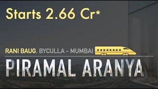 Piramal Aranya Byculla | 2, 3 & 4bhk Homes starts 2.66 Cr* | Project Review