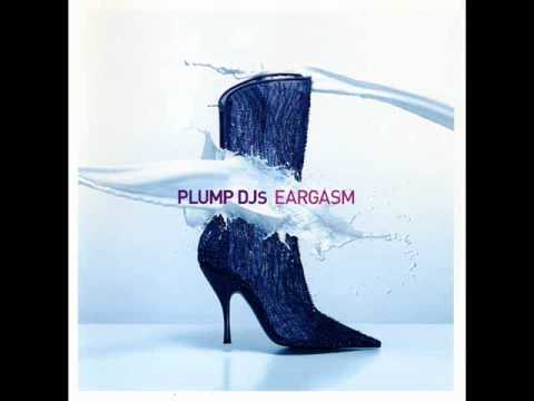 Plump DJs - Eargasm - The Funk Hits The Fan